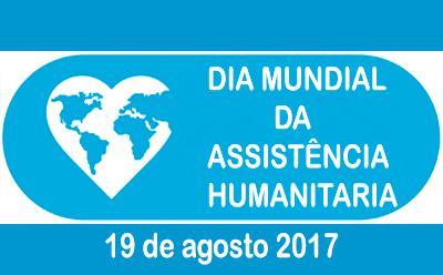 19 de agosto: Dia Mundial da Assistência Humanitária