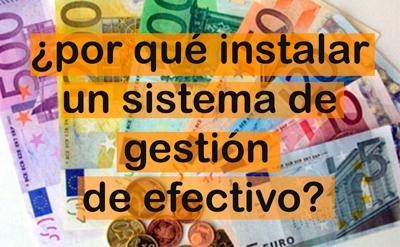 ¿Por qué instalar un sistema de gestión de efectivo?