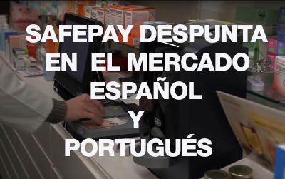Safepay despunta en el mercado español y portugués