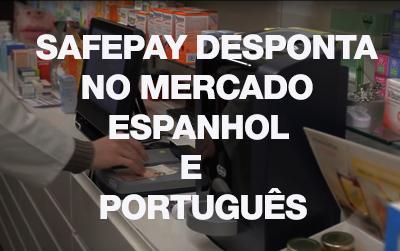 Safepay desponta no mercado espanhol e português