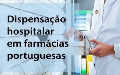 Dispensação hospitalar em farmácias portuguesas
