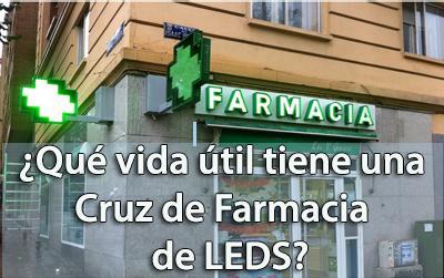 Vida util de una cruz de farmacia de LEDs
